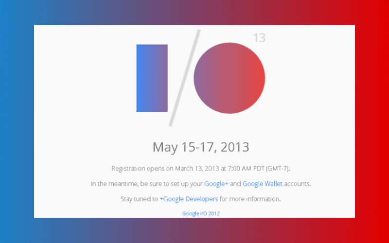 Google IO, I/O 2013, Google Android Chrome OS