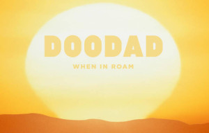 DOODAD Officially Closing Its Doors, Leaving the World Feeling a Little Smaller