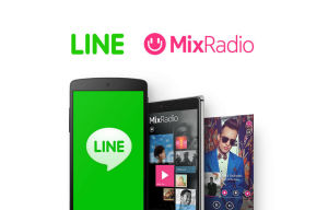 """LINE Music: LINE Acquires MixRadio from Microsoft in Deal Expected to Close by """"Early 2015″"""