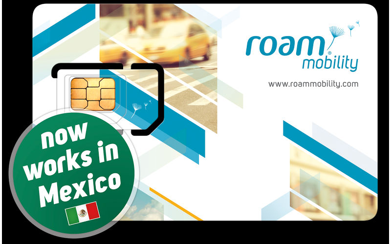 Roam Mobility Expands Coverage To Mexico Launches Enhanced Network In Some Parts Of The United